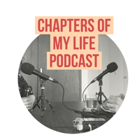 Chapters Of My Life Podcast podcast