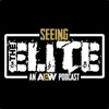 Seeing The Elite: An AEW Podcast artwork