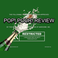 Pop! Pour! Review podcast