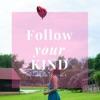 Follow Your Kind artwork
