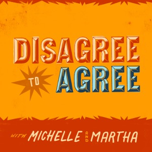 Disagree To Agree with Michelle Biloon and Martha Kelly