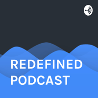 REDEFINED PODCAST podcast