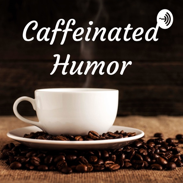 Caffeinated Humor