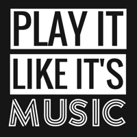 Play It Like It's Music podcast