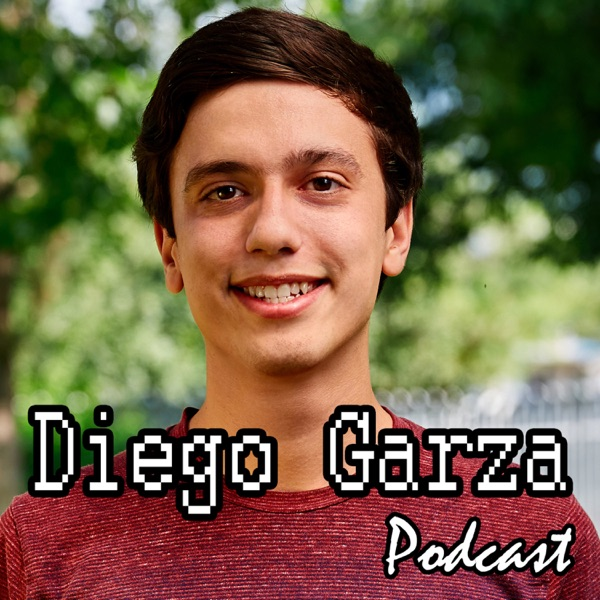 Diego Garza Podcast