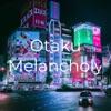 Otaku Melancholy artwork
