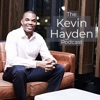The Kevin Hayden Podcast