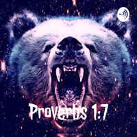 Proverbs 1:7 podcast