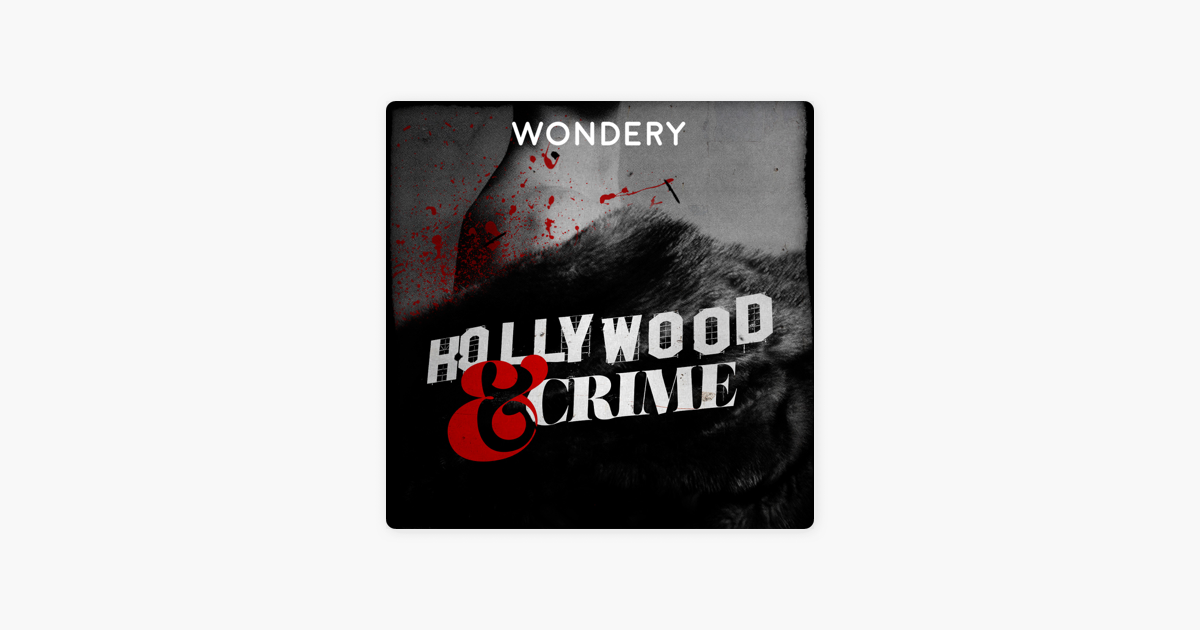 Hollywood & Crime on Apple Podcasts