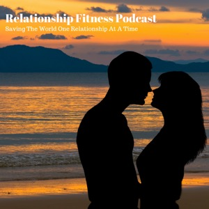 Relationship Fitness Podcast