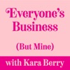 Everyone's Business But Mine with Kara Berry artwork