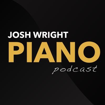 The Josh Wright Piano Podcast:Josh Wright