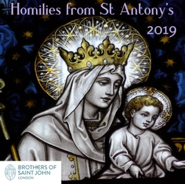 Homilies for 2019 – ST ANTONY OF PADUA Forest Gate: We have