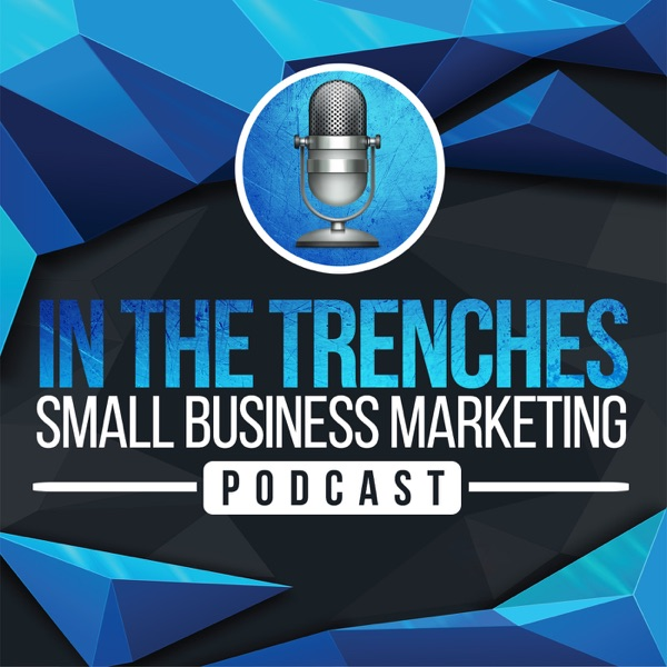 In The Trenches Small Business Marketing