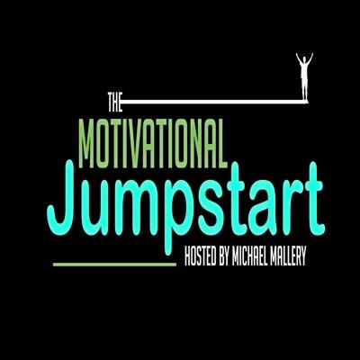 Motivational Jumpstart:Michael Mallery