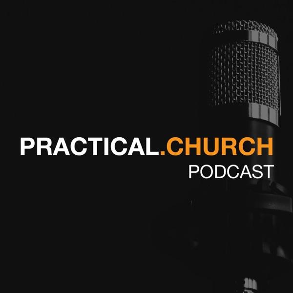 Practical Church Podcast