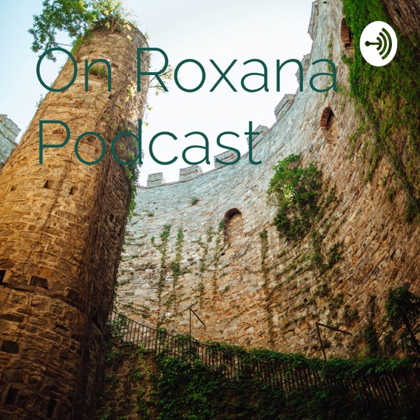 On Roxana Podcast