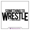 Something to Wrestle with Bruce Prichard artwork