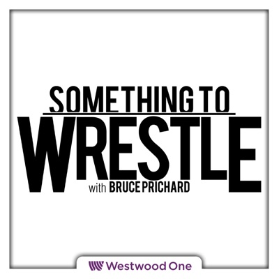 Something to Wrestle with Bruce Prichard:Westwood One Podcast Network / STWW Network