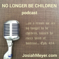 Podcast – No Longer Be Children podcast