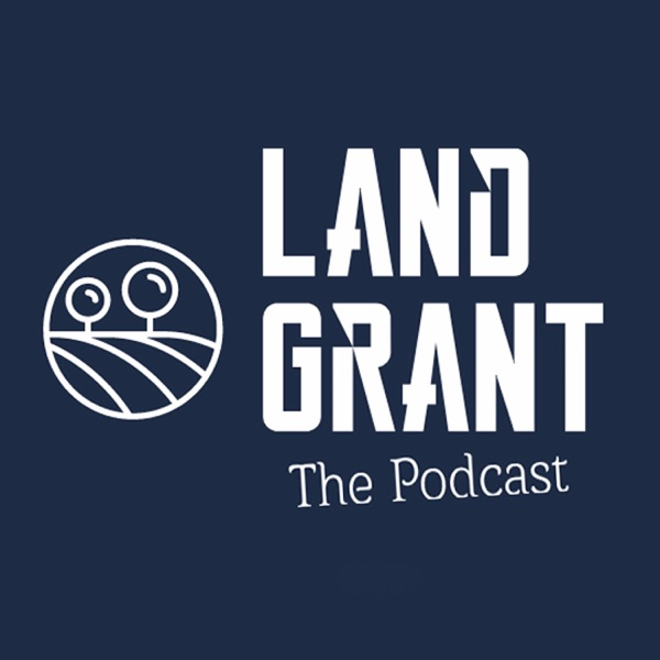 Land Grant Podcast