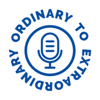 Ordinary To Extraordinary podcast