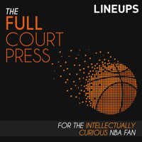 Full Court Press | For the Intellectually Curious NBA Fan | National Basketball Association Fans podcast