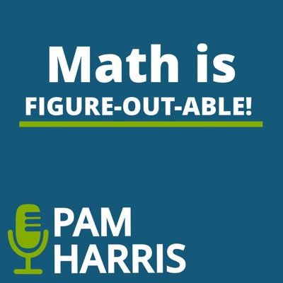 Math is Figure-Out-Able with Pam Harris