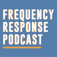 Frequency Response podcast