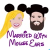 Married with Mouse Ears: A Disney World Podcast artwork