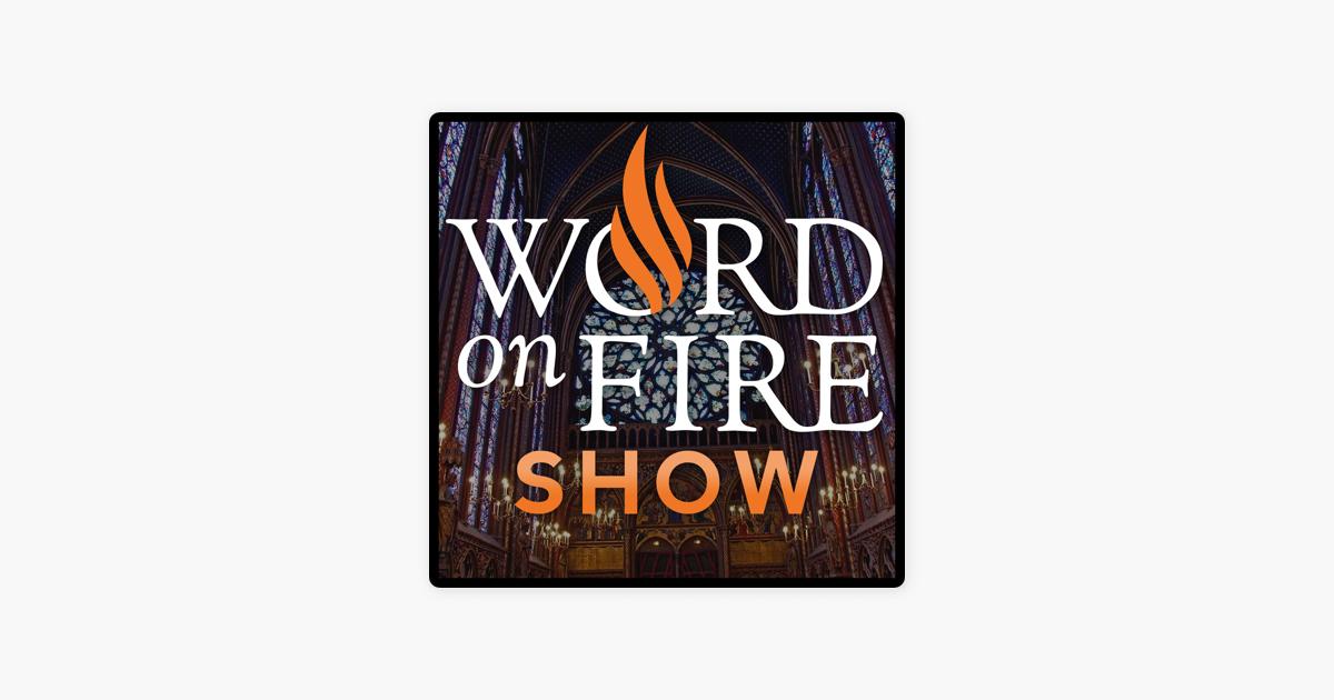 The Word on Fire Show - Catholic Faith and Culture on Apple