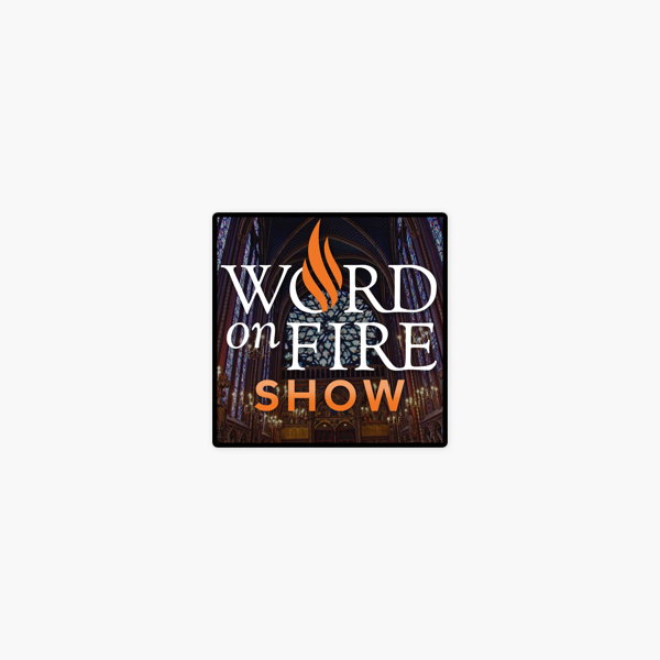 The Word on Fire Show - Catholic Faith and Culture on Apple