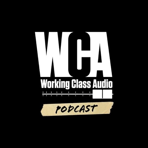 Working Class Audio | Podbay