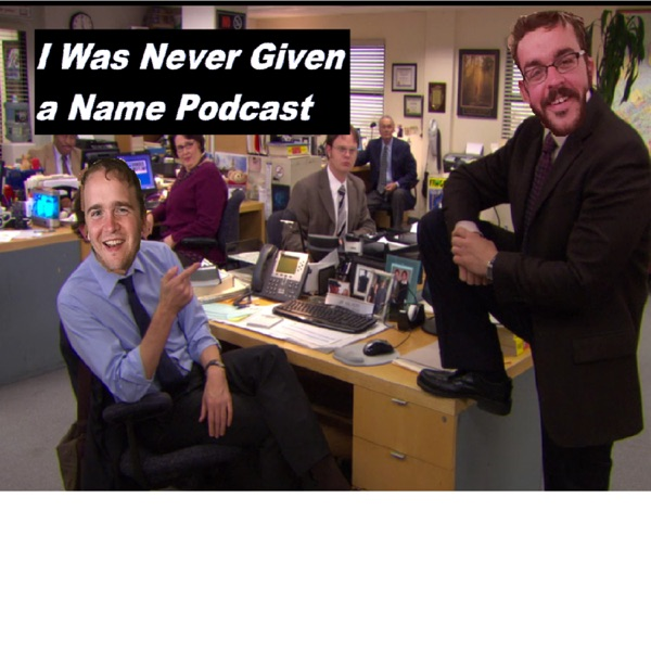 I Was Never Given a Name: An American Podcast of The Office