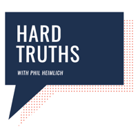 Hard Truths with Phil Heimlich podcast
