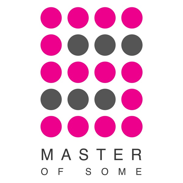 Master of Some | Health & Fitness as a Metaphor for Life