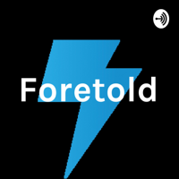 Foretold podcast
