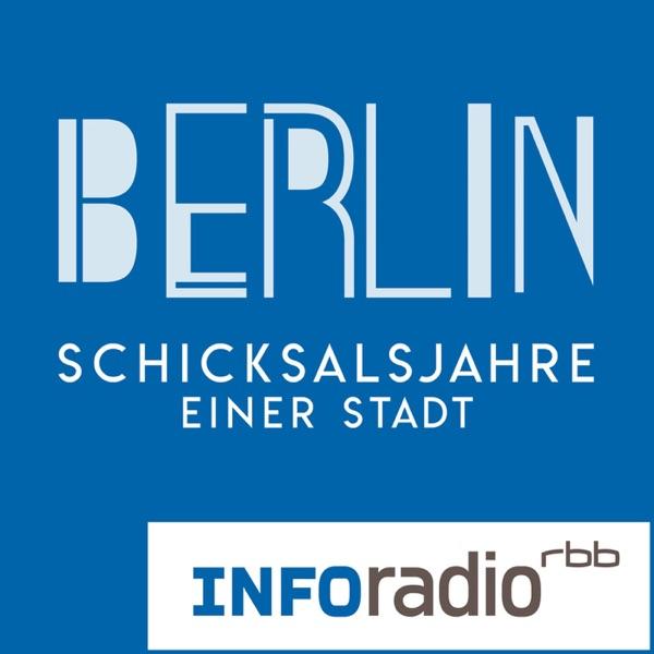Berlin-Schicksalsjahre einer Stadt | Inforadio