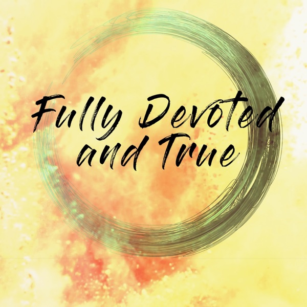 Fully Devoted and True (Vacation Bible School)