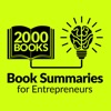 2000 Books for Ambitious Entrepreneurs - Author Interviews and Book Summaries artwork