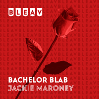 Bleav in Bachelor Blab with Jackie Maroney podcast