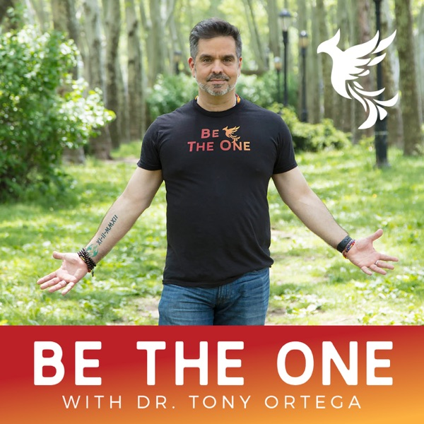 Be The One with Dr. Tony Ortega