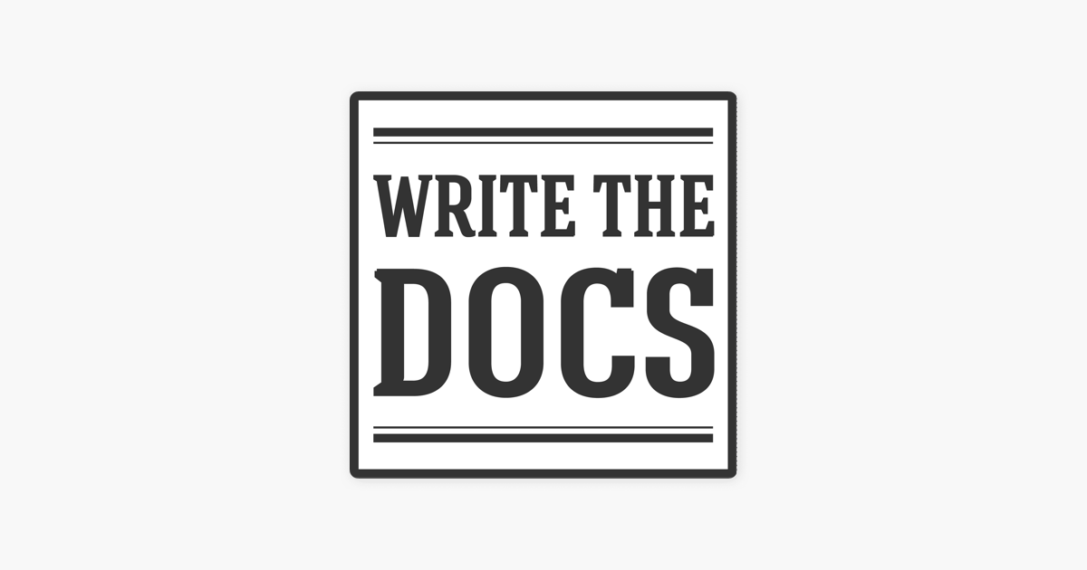 Write the Docs Podcast on Apple Podcasts