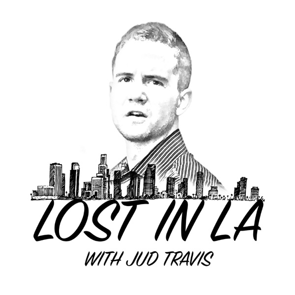 Lost in LA Podcast with Jud Travis