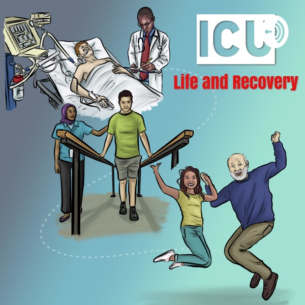ICU Life and Recovery Podcast