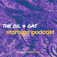 Oil and Gas Startups Podcast podcast