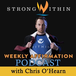 The Strong Within Weekly Affirmation Podcast