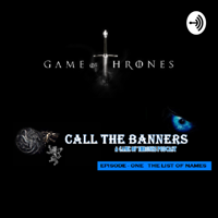 Call The Banners A Game of Thrones Podcast podcast