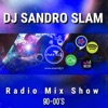 DJ SANDRO SLAM - RADIO MIX 90-00'S