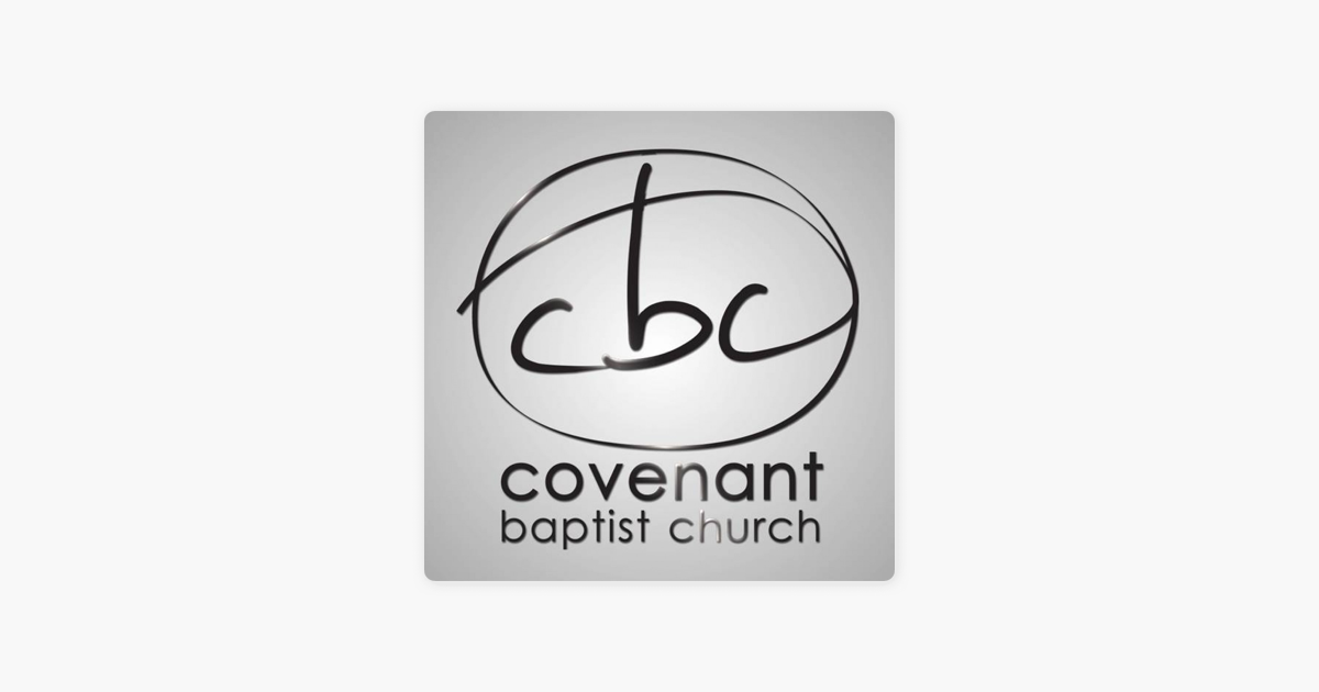 Covenant Baptist Church, Mount Vernon, MO on Apple Podcasts